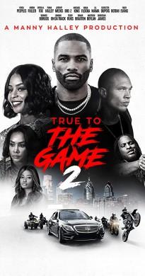 فيلم True to the Game 2 2020 مترجم اون لاين